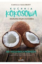 Kuchnia kokosowa. Kompletna ksi��ka kucharska