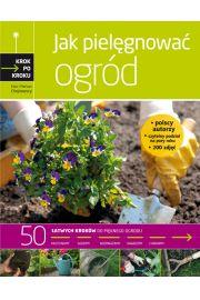 Jak pielęgnować ogród