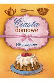 Ciasta domowe. 100 przepisów