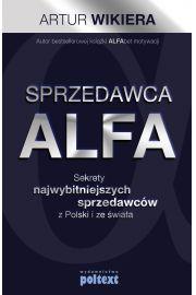 Sprzedawca ALFA. Sekrety najwybitniejszych sprzedawców z Polski i świata