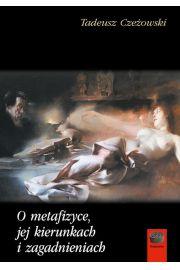 O metafizyce, jej kierunkach i zagadnieniach