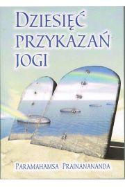 Dziesi�� przykaza� jogi - Paramahamsa Prajnanananda