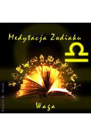 (e) Medytacja Zodiaku. Waga - Paweł Stań
