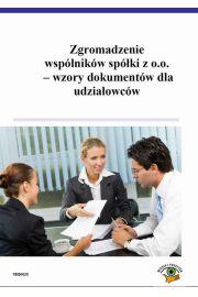 Zgromadzenie wspólników spółki z o.o. - wzory dokumentów dla udziałowców