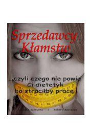 Sprzedawcy Kłamstw - Liliana Zarzycka Robert Zawiślak