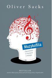 Muzykofilia opowieści o muzyce i mózgu