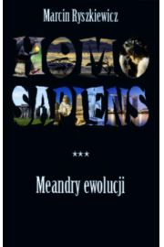Homo sapiens. Meandry ewolucji