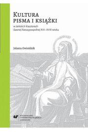 Kultura pisma i książki w żeńskich klasztorach dawnej Rzeczypospolitej XVI-XVIII wieku