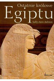 Ostatnie królowe Egiptu - Ashton Sally Ann