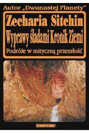 Wyprawy śladami Kronik Ziemi - Sitchin Zacharia