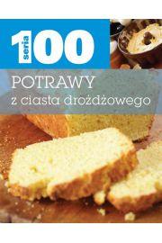 Seria 100. Potrawy z ciasta drożdżowego