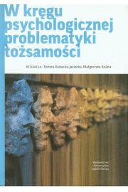 W kręgu psychologicznej problematyki tożsamości