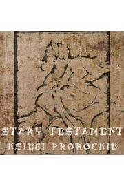 Stary Testament. Księgi Prorockie