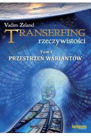 Transerfing rzeczywistości T.1 Przestrzeń...