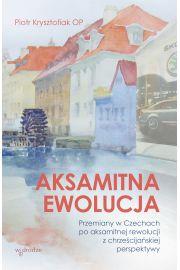 Aksamitna ewolucja. Przemiany w Czechach po aksamitnej rewolucji z chrześcijańskiej perspektywy