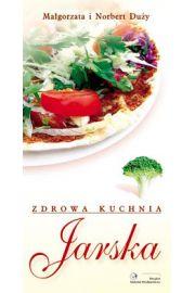 Zdrowa Kuchnia Jarska - Duży Małgorzata, Duży Norbert