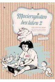 Macierzyństwo bez lukru, cz.2