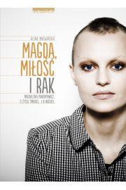 Magda, miłość i rak. Magdalena Prokopowicz. O życiu, śmierci… I o nadziei