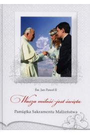 Pamiątka sakramentu małżeństwa. Wasza miłość...