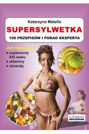 Supersylwetka. 100 przepis�w i porad eksperta