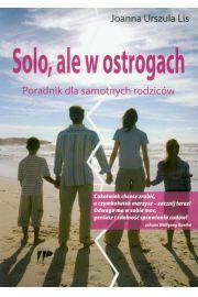 Solo, ale w ostrogach Poradnik dla samotnych rodziców