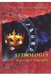 Astrologia horarna i elekcyjna - Konaszewska-Rymarkiewicz