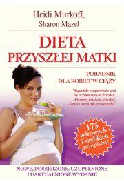 Dieta przyszłej matki. Poradnik dla kobiet w ciąży