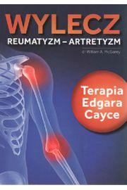 Wylecz reumatyzm - artretyzm. Terapia Edgara Cayce