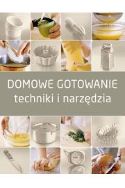 Domowe gotowanie. Techniki i narzędzia