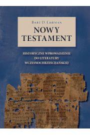 Nowy Testament. Historyczne wprowadzenie do literatury wczesnochrze�cija�skiej