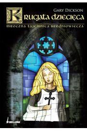 Krucjata dziecięca Mroczna tajemnica średniowiecza - Dickson Gary
