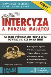 Intercyza a podział majątku. Prawdziwe historie, wnioski, opinie, porady...