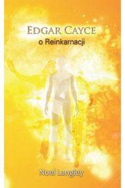 Edgar Cayce o Reinkarnacji - Noel Langley