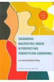 Zagadnienia ma��e�stwa i rodzin w perspektywie feministyczno-genderowej