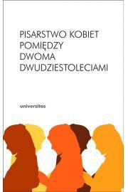Pisarstwo kobiet pomiędzy dwoma dwudziestoleciami