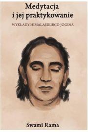 Medytacja i jej praktykowanie - Swami Rama