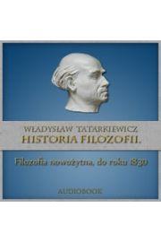 Historia filozofii. Filozofia nowo�ytna, do roku 1830