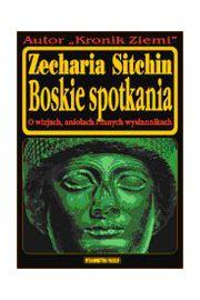 Boskie spotkania. O wizjach, aniołach i innych wysłannikach - Zecharia Sitchin