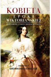 Kobieta epoki wiktoriańskiej  Tożsamość, ciało i medykalizacja