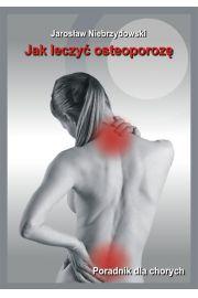 Jak leczy� osteoporoz�