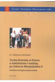 Troska Ko�cio�a w Polsce o ma��e�stwo i rodzin� po Soborze Watyka�skim II. Studium teologicznopastoralne