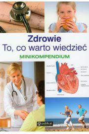 Zdrowie To co warto wiedzieć Minikompedium