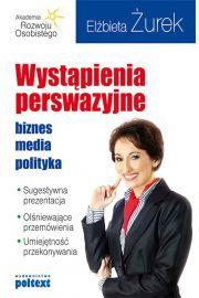 Wystąpienia perswazyjne. biznes, media, polityka
