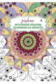 Pi�kne antystresowe kreatywne kolorowanki dla doros�ych