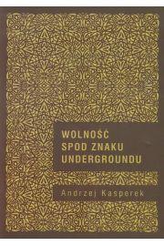 Wolno�� spod znaku Undergroundu