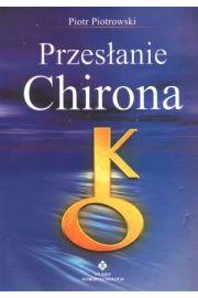 Przesłanie Chirona - Piotrowski Piotr