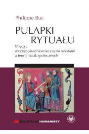 Pułapki rytuału Między wczesnośredniowiecznymi tekstami a teorią nauk społecznych