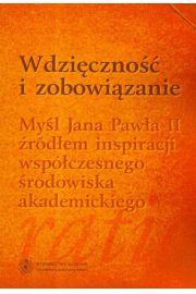 Wdzięczność i zobowiązanie. Myśl Jana Pawła II źródłem inspiracji współczesnego środowiska akademickiego