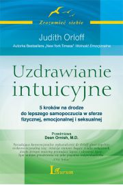 Uzdrawianie intuicyjne Przewodnik Judith Orloff