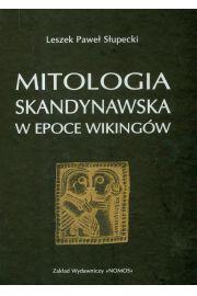 Mitologia skandynawska w epoce Wiking�w - S�upecki Leszek Pawe�